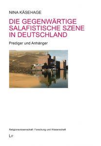 Die gegenwärtige salafistische Szene in Deutschland